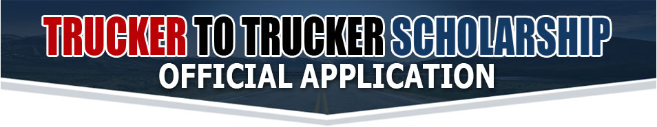 Trucker to Trucker - Scholarship Application